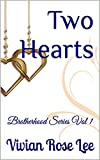 Two Hearts: Brotherhood Series Vol 1