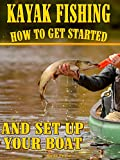 KAYAK FISHING: How to get started and set up your boat