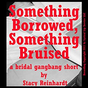 Something Borrow, Something Bruised Audiobook