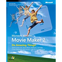 Microsoft® Windows® Movie Maker 2: Do Amazing Things