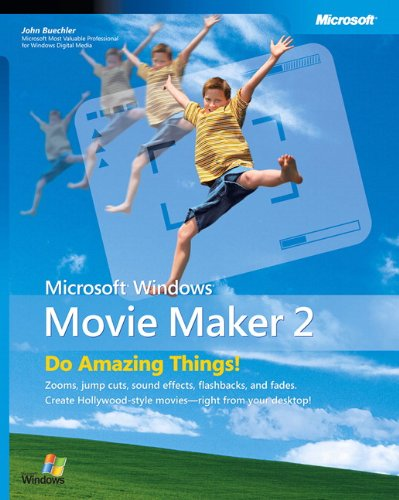 Microsoft® Windows® Movie Maker 2: Do Amazing Things: No. 2 Basic ...