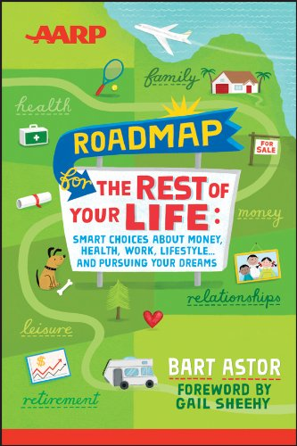 AARP Roadmap for the Rest of Your Life: Smart Choices About Money, Health, Work, Lifestyle ... and Pursuing Your Dreams ebook