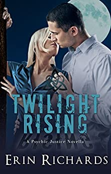 Twilight Rising (Psychic Justice Book 2) by [Richards, Erin]