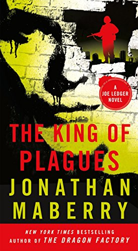 The King of Plagues: A Joe Ledger Novel