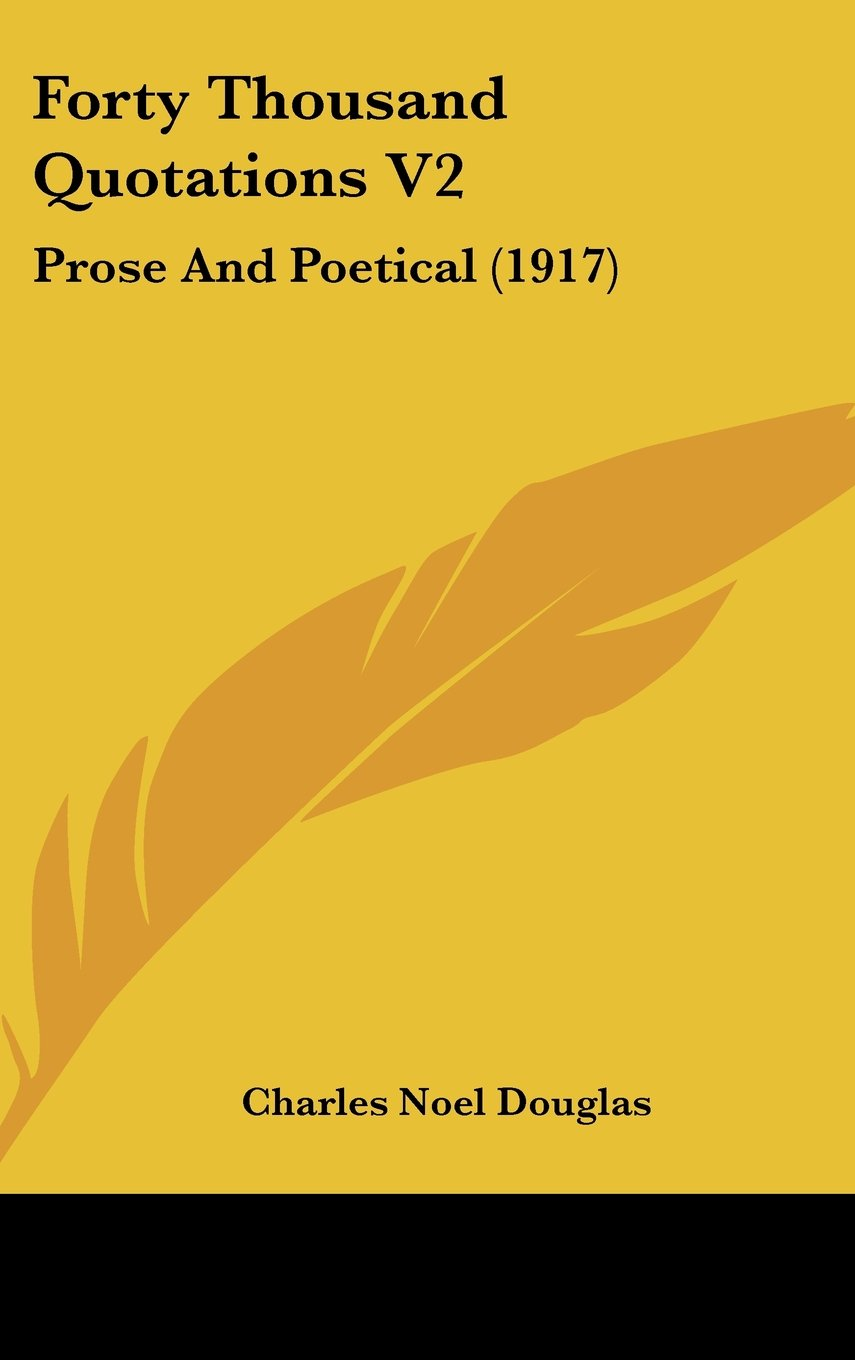 Read Online Forty Thousand Quotations V2: Prose And Poetical (1917) pdf