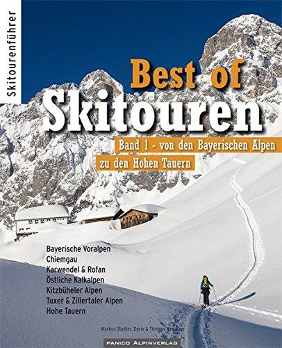 Best of Skitouren: Band 1 – Skitouren von den Bayerischen Alpen bis zu den Hohen Tauern.