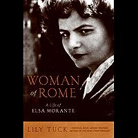 Woman of Rome: A Life of Elsa Morante (English Edition)