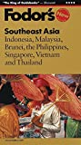 Fodor s Southeast Asia, 22nd Edition: Indonesia, Malaysia, Brunei, the Philippines, Singapore, Vietnam and Thailand