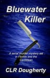 Bluewater Killer by  C. L.  R. Dougherty in stock, buy online here