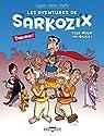 Les aventures de Sarkozix, Tome 1 : Tout pour ma gaule! par Lupano