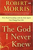 img - for The God I Never Knew: How Real Friendship with the Holy Spirit Can Change Your Life book / textbook / text book