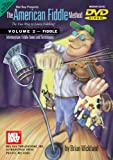 The American Fiddle Method, Volume 2 - Fiddle Intermediate Fiddle Tunes and Techniques