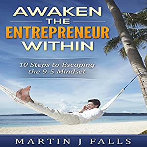 Awaken the Entrepreneur Within Audiobook