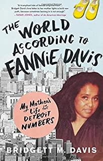 Book Cover: The World According to Fannie Davis: My Mother's Life in the Detroit Numbers