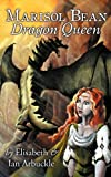 Marisol Bean Dragon Queen, Elisabeth Arbuckle and Ian Arbuckle, 1594260389