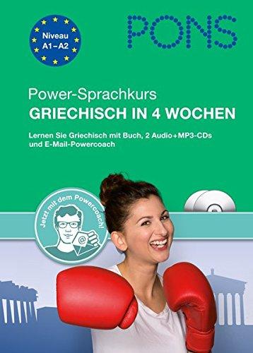 PONS Power-Sprachkurs Griechisch in 4 Wochen: Lernen Sie Griechisch mit Buch, 2 Audio+MP3-CDs und E-Mail-Powercoach