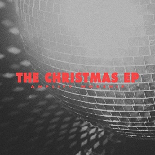 Amplify Worship - The Christmas (EP) 2017