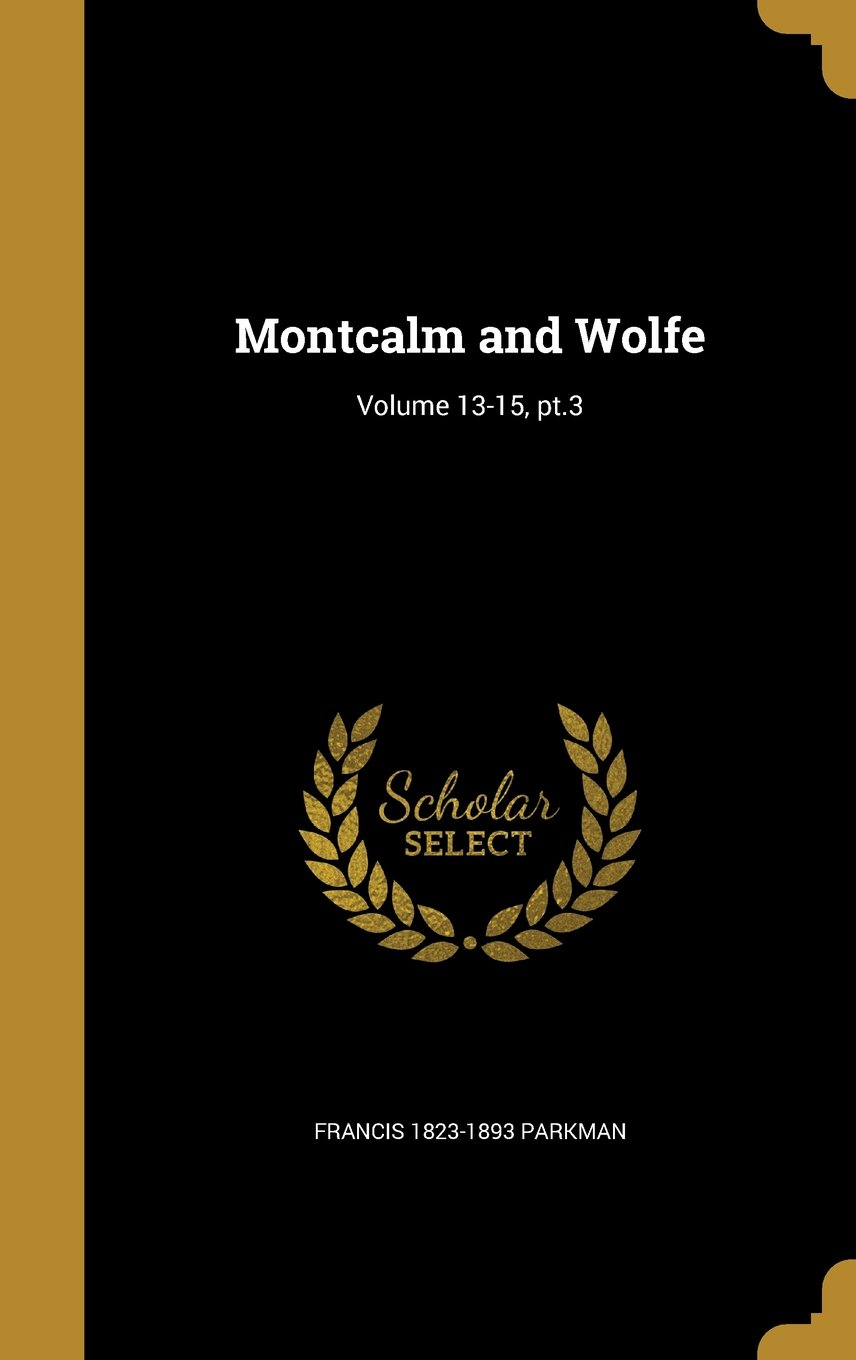 Download Montcalm and Wolfe; Volume 13-15, PT.3 pdf
