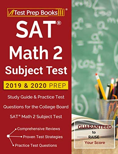 SAT Math 2 Subject Test 2019 & 2020 Prep: Study Guide & Practice Test Questions for the College Board SAT Math 2 Subject Test (Sat 2 Math Level 2 Practice Test)