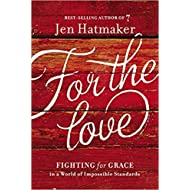 [By Jen Hatmaker ] For the Love: Fighting for Grace in a World of Impossible Standards (Hardcover)【2018】by Jen Hatmaker (Author) (Hardcover)