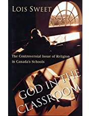 God in the Classroom: The Controversial Issue of Religion in Canada's Schools