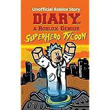 Diary of a Roblox Genius: Superhero Tycoon