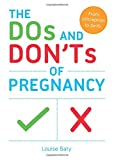 The Dos and Don'ts of Pregnancy: From Conception to Birth