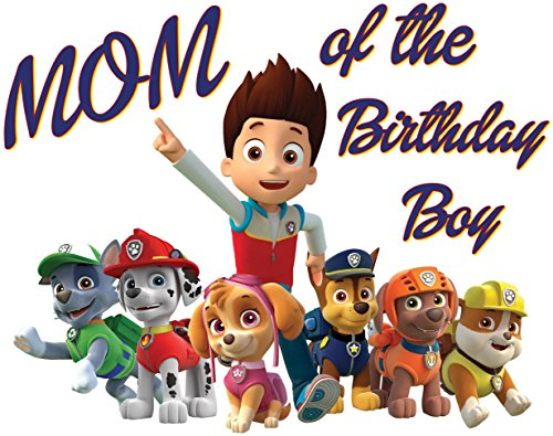 PAW Patrol - MOM of Birthday Boy - For Light-Colored Materials - Iron On Heat Transfer 8.5