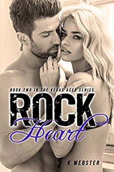 Rock Heart (The Vegas Aces Series Book 2) by [Webster, K]