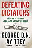 img - for By George B.N. Ayittey - Defeating Dictators: Fighting Tyranny in Africa and Around the Wo (Reprint) (2012-12-26) [Paperback] book / textbook / text book