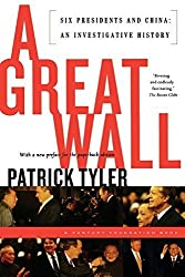 A Great Wall: Six Presidents and China by Patrick Tyler (2000-09-05)