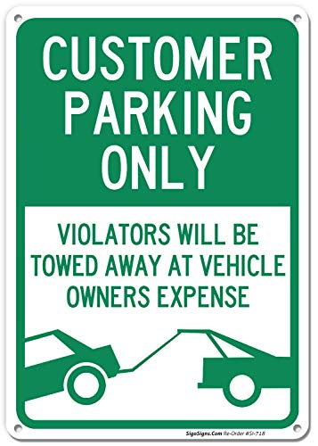 Customer Parking Only Sign, 10x14 Rust Free .040 Aluminum UV Printed, Easy to Mount Weather Resistant Long Lasting Ink Made in USA by SIGO SIGNS (Customer Parking Sign)