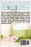 Homemade Organic Body and Skin Care Beauty
