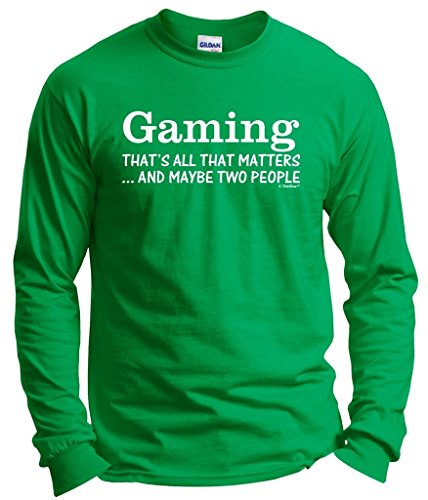 Gaming Chair Gaming That's All That Matters Maybe Two People Long Sleeve T-Shirt Large Green