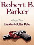 Hundred-Dollar Baby (The Spenser Series Book 34)