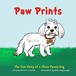 Paw Prints: The True Story of a Three-Pawed Dog by [Freeman, Steven F.]