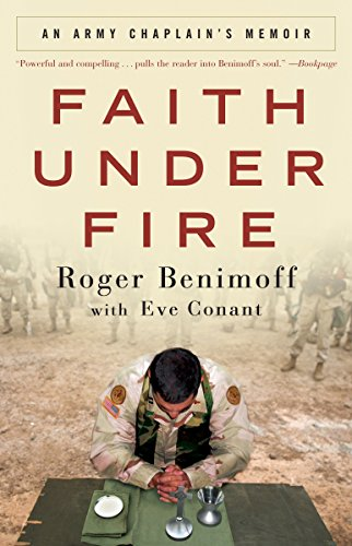 Faith Under Fire: An Army Chaplain's Memoir