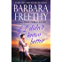 If I Didn't Know Better (Callaway Cousins Book 1)