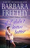 img - for If I Didn't Know Better (Callaway Cousins #1) (Callaways Book 9) book / textbook / text book
