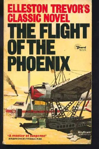 The Flight of the Phoenix (1964) (Book) written by Elleston Trevor