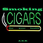 Smoking Cigars for Your Health | Anthony E. Normand