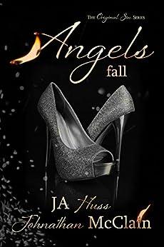 Angels Fall (Original Sin Book 2) by [Huss, JA, McClain, Johnathan]