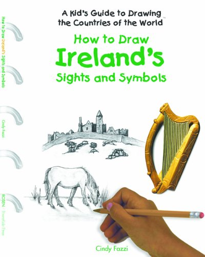 How to Draw Ireland's Sights and Symbols (Kid's Guide to Drawing the Countries of the World) pdf epub