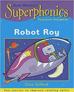 Book Superphonics: Turquoise Storybook: Robot Roy by Clive Gifford (2001-09-20)