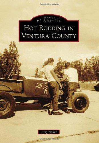 Hot Rodding in Ventura County (Images of America)