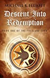 Descent into Redemption: Book One of the Theeland Saga
