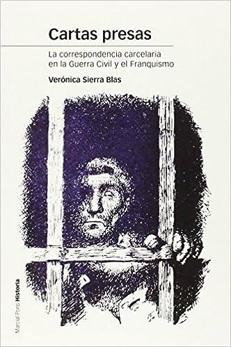 CARTAS PRESAS: La correspondencia carcelaria en la Guerra ...
