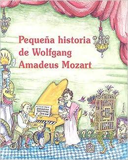 Pequeña historia de Wolfgang Amadeus Mozart Petites Històries ...