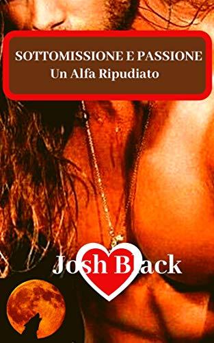 Josh Black - Un Alfa Ripudiato (2019)