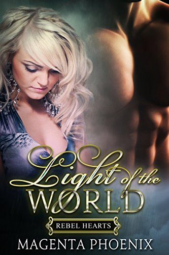 Light of the World (Rebel Hearts Book 1)